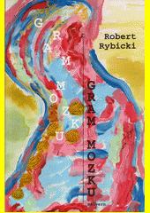 Gram mozku  (odkaz v elektronickém katalogu)