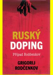 Ruský doping : případ Rodčenkov  (odkaz v elektronickém katalogu)