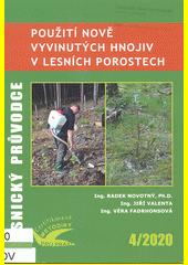 Použití nově vyvinutých hnojiv v lesních porostech : certifikovaná metodika  (odkaz v elektronickém katalogu)