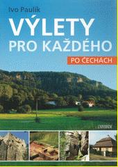 Výlety pro každého : po Čechách  (odkaz v elektronickém katalogu)