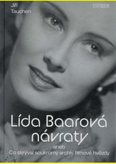 Lída Baarová návraty, aneb, Co skrýval soukromý archiv filmové hvězdy  (odkaz v elektronickém katalogu)