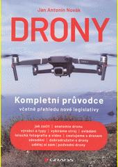 Drony : kompletní průvodce včetně přehledu nové legislativy  (odkaz v elektronickém katalogu)