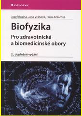 Biofyzika : pro zdravotnické a biomedicínské obory  (odkaz v elektronickém katalogu)
