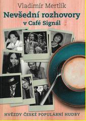 Nevšední rozhovory v Café Signál  (odkaz v elektronickém katalogu)