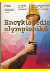 Encyklopedie olympioniků : čeští a českoslovenští sportovci na olympijských hrách  (odkaz v elektronickém katalogu)