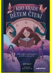 Kdo krade dětem čtení : velké detektivní dobrodružství pro děti a celou rodinu  (odkaz v elektronickém katalogu)