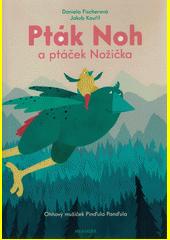 Pták Noh a ptáček Nožička. Ohňový mužíček Pinďula Panďula  (odkaz v elektronickém katalogu)