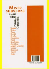 Mistr subverze : Patrik Ouředník v textech ; Dějiny jako fraška : napříč dílem Patrika Ouředníka  (odkaz v elektronickém katalogu)