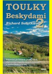Toulky Beskydami. 2  (odkaz v elektronickém katalogu)