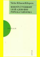 Rohovín Čtverrohý ; Lhář a jeho rod ; Popelka varšavská  (odkaz v elektronickém katalogu)