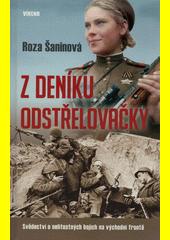 Z deníku odstřelovačky : svědectví o nelítostných bojích na východní frontě  (odkaz v elektronickém katalogu)