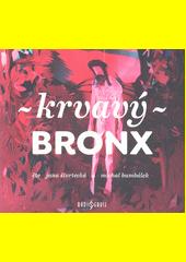 Krvavý Bronx (odkaz v elektronickém katalogu)