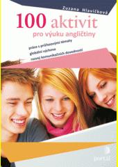 100 aktivit pro výuku angličtiny : práce s průřezovými tématy, globální výchova, rozvoj komunikačních dovedností  (odkaz v elektronickém katalogu)