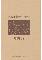 Notes : literární eseje a glosy  (odkaz v elektronickém katalogu)