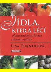 Jídla, která léčí : nutraceutický průvodce zdravou výživou  (odkaz v elektronickém katalogu)
