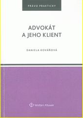 Advokát a jeho klient  (odkaz v elektronickém katalogu)