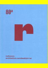 Rozhovory : architektura osmdesátých let  (odkaz v elektronickém katalogu)