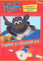 Kamarád Timmy. Timmy a letadýlko  (odkaz v elektronickém katalogu)