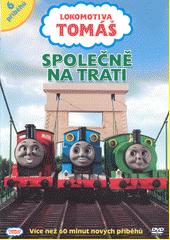 Lokomotiva Tomáš. 4, Společně na trati (odkaz v elektronickém katalogu)