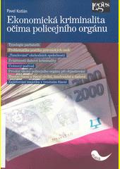 Ekonomická kriminalita očima policejního orgánu  (odkaz v elektronickém katalogu)