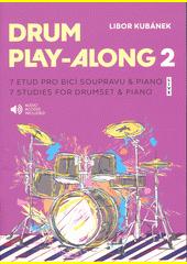 Drum play-along 2 : 7 etud pro bicí soupravu & piano = 7 studies for drumset & piano  (odkaz v elektronickém katalogu)