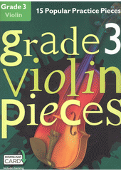 Violin pieces. Grade 3 (odkaz v elektronickém katalogu)