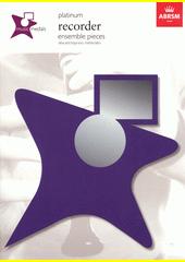 Music medals recorder ensemble pieces. Platinum (odkaz v elektronickém katalogu)