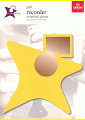 Music medals recorder ensemble pieces. Gold (odkaz v elektronickém katalogu)
