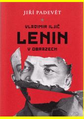 Vladimir Iljič Lenin v obrazech  (odkaz v elektronickém katalogu)