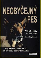 Neobyčejný pes : můj partner z týmu SEAL při přepadu Usámy bin Ládina  (odkaz v elektronickém katalogu)