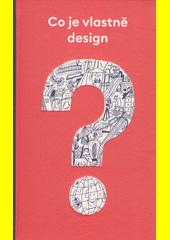 Co je vlastně design?  (odkaz v elektronickém katalogu)