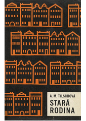 Stará rodina : román  (odkaz v elektronickém katalogu)