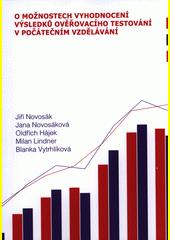 O možnostech vyhodnocení výsledků ověřovacího testování v počátečním vzdělávání  (odkaz v elektronickém katalogu)