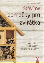 Stavíme domečky pro zvířátka  (odkaz v elektronickém katalogu)