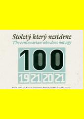 Stoletý který nestárne = The centenarian who does not age : 100 : 1921-2021  (odkaz v elektronickém katalogu)