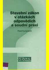 Stavební zákon v otázkách, odpovědích a soudní praxi  (odkaz v elektronickém katalogu)