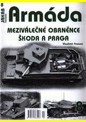 Meziválečné obrněnce Škoda a Praga  (odkaz v elektronickém katalogu)