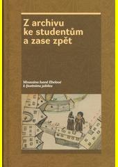 Z archivu ke studentům a zase zpět  (odkaz v elektronickém katalogu)