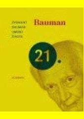 Zygmunt Bauman. Umění života. . Praha: Academia, 2010 978-80-200-1869-4 (odkaz v elektronickém katalogu)