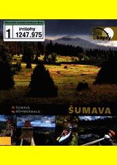 Šumava do kapsy = Šumava in a pocket = Böhmerwald für die Hosentasche / Vladimír Kunc (odkaz v elektronickém katalogu)