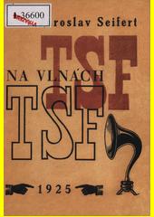 Na vlnách TSF = On the waves of TSF : poesie  (odkaz v elektronickém katalogu)