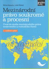 Mezinárodní právo soukromé a procesní : úvod do studia mezinárodního práva soukromého a rozhodčího řízení  (odkaz v elektronickém katalogu)