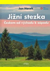 Jižní stezka : Českem od východu k západu  (odkaz v elektronickém katalogu)