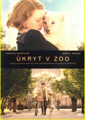 Úkryt v zoo  (odkaz v elektronickém katalogu)