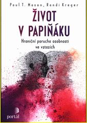 Život v papiňáku : hraniční porucha osobnosti ve vztazích  (odkaz v elektronickém katalogu)
