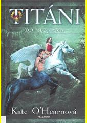 Titáni. Do neznáma  (odkaz v elektronickém katalogu)