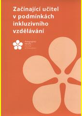 Začínající učitel v podmínkách inkluzivního vzdělávání  (odkaz v elektronickém katalogu)