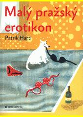 Malý pražský erotikon  (odkaz v elektronickém katalogu)