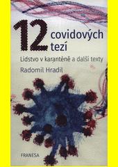 12 covidových tezí : lidstvo v karanténě a další texty  (odkaz v elektronickém katalogu)