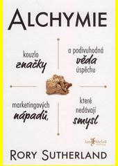 Alchymie : kouzlo značky a podivuhodná věda úspěchu marketingových nápadů, které nedávají smysl  (odkaz v elektronickém katalogu)